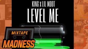 King X Lil MDot – Level Me | @k1ngofficial @lil_mdot@MixtapeMadness