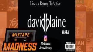 Lizzy x Remzy TuActive – David Blaine Remix | @MixtapeMadness