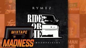 Rymez – Ride Or Die | @MixtapeMadness