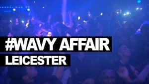 #WavyAffair Leicester Thursday 2nd Feb