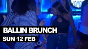 Ballin Brunch Sunday 12th Feb