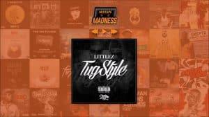 Littlez – TugStyle | @MixtapeMadness