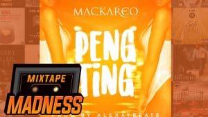 Mackareo – Peng Ting | @MixtapeMadness