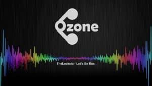 Ozone Media: TheLocksta – Let's Be Real [OZONE AUDIO]