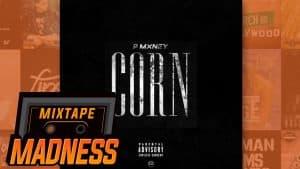 P Mxney – Corn | @MixtapeMadness