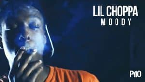 P110 – Lil Choppa – Moody [Music Video]