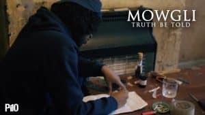 P110 – Mowgli – Truth Be Told [Music Video]