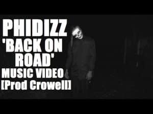Phidizz – Back On Road (Prod. By Crowell) [Music Video] @Phidizz | Grime Report Tv