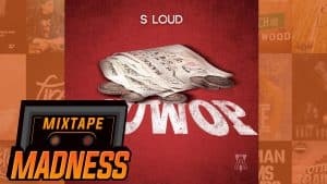 S Loud – Guwop | @MixtapeMadness