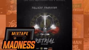 Tallest Trapstar – Stay Up [Retrial] | @MixtapeMadness