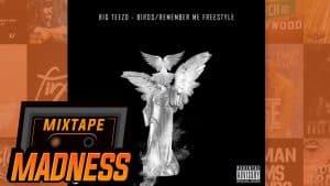 Big Teezo – Remember Me   @MixtapeMadness