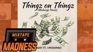 E-Bizzy Ft. Vinodeniro – Thingz on Thingz (Medway's Finest) | @MixtapeMadness