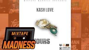 Kash Love – 24 Hours | @MixtapeMadness