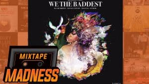 Michelin Shin – We The Baddest (ft. Blade Brown, Youngs Teflon & Tiggs Da Author)
