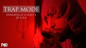 P110 – Shakavellie x Sealy x JD x B.A – Trap Mode [Music Video]
