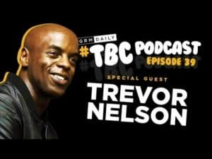 TBC Podcast – Full Nelson: A Gripping Conversation with Trevor Nelson #039