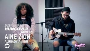 Hungover Jams: Aine Zion – Already A King