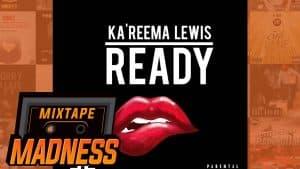 Ka'Reema Lewis – Ready] | @MixtapeMadness