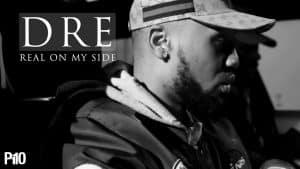P110 – Dre – Real On My Side [Net Video]