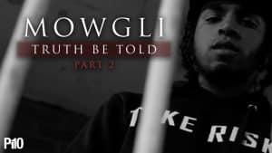 P110 – Mowgli – Truth Be Told (Part 2) [Music Video]