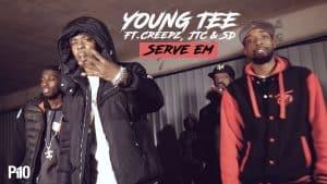 P110 – Young Tee Ft.Creepz, JTC & SD – Serve Em [Net Video]