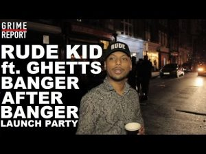 Rude Kid ft Ghetts – Banger After Banger Launch Party [@RudekidMusic] Grime Report Tv