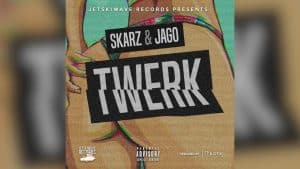 Skarz & Jago – Twerk (Official  Audio)