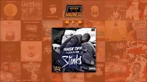 Stinks – Mask Off Takeover   @MixtapeMadness