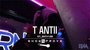 T Antii – RNA ShowNProve [S1:EP19] | @RnaMedia1 @T_Antii100