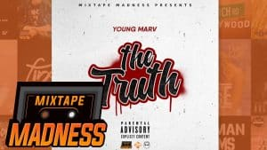 Young Marv – The Truth | @MixtapeMadness