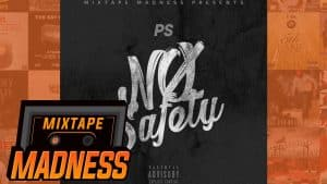 (Zone 2) PS – No Safety (MM Exclusive) #FreePS | @MixtapeMadness