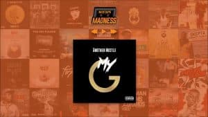 Another Hustle – My G | @MixtapeMadness
