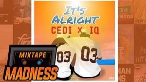 Cedi X IQ – It's Alright   @MixtapeMadness