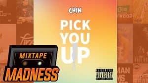 Chin – Pick You Up | @MixtapeMadness