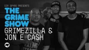 Grime Show: Grimezilla & Jon E Cash