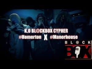 K.O BL@CKBOX CYPHER #Homerton X #Manorhouse