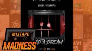 Mover X Potter Payper – Had A Dream (MM Exclusive) | @MixtapeMadness