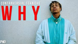 P110 – Contraversial Tekniche – Why [Music Video]