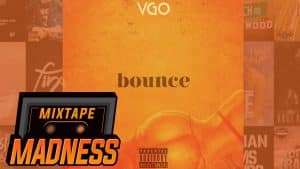 VGO – Bounce | @MixtapeMadness
