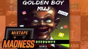 Golden Boy Muj – Travis Scott Goosebumps Remix | @MixtapeMadness
