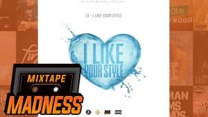 J3 – I Like Your Style | @MixtapeMadness
