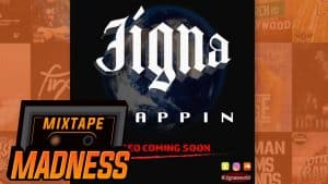 Jigna – Trappin | @MixtapeMadness