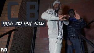 P110 – CB – Tryna Get That Mulla [Net Video]