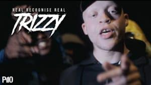 P110 – Trizzy – Real Recognize Real [Net Video]