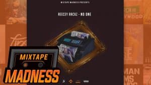 Reecey Rackz – No One | @MixtapeMadness