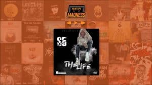 S5 – The Life | @MixtapeMadness