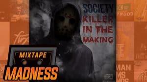 Society – Killer In The Making | @MixtapeMadness