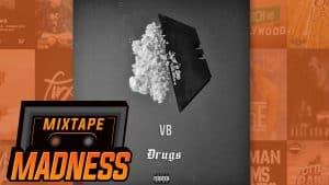 VB – Drugs | @MixtapeMadness