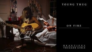 Young Thug – On Fire [Official Audio]