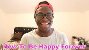 How To Be Happy Forever